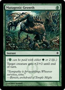 Mutagenic Growth  ( can be paid with either  or 2 life.)Target creature gets +2/+2 until end of turn.
