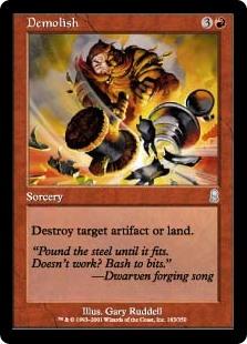 Demolish  Destroy target artifact or land.