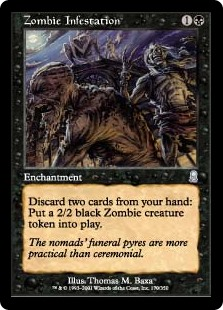 Zombie Infestation  Discard two cards: Create a 2/2 black Zombie creature token.
