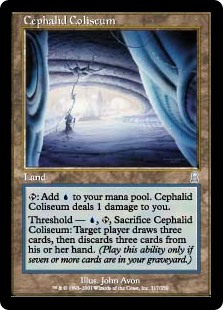 Cephalid Coliseum  : Add . Cephalid Coliseum deals 1 damage to you.Threshold — , , Sacrifice Cephalid Coliseum: Target player draws three cards, then discards three cards. Activate this ability only if seven or more cards are in your graveyard.