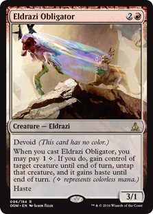 Eldrazi Obligator  Devoid (This card has no color.)When you cast this spell, you may pay . If you do, gain control of target creature until end of turn, untap that creature, and it gains haste until end of turn. ( represents colorless mana.)Haste