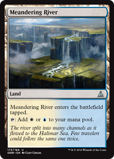 Meandering River  Meandering River enters the battlefield tapped.: Add  or .