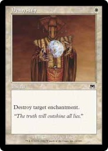Demystify  Destroy target enchantment.