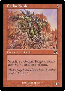 Goblin Sledder  Sacrifice a Goblin: Target creature gets +1/+1 until end of turn.