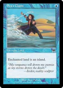 Sea's Claim  Enchant land (Target a land as you cast this. This card enters the battlefield attached to that land.)Enchanted land is an Island.