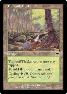 Tranquil Thicket  Tranquil Thicket enters the battlefield tapped.: Add .Cycling  (, Discard this card: Draw a card.)