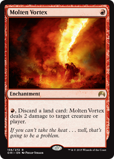 Molten Vortex  , Discard a land card: Molten Vortex deals 2 damage to any target.