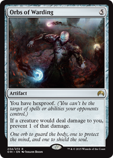 Orbs of Warding  You have hexproof. (You can't be the target of spells or abilities your opponents control.)If a creature would deal damage to you, prevent 1 of that damage.