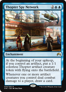 Thopter Spy Network  At the beginning of your upkeep, if you control an artifact, create a 1/1 colorless Thopter artifact creature token with flying.Whenever one or more artifact creatures you control deal combat damage to a player, draw a card.