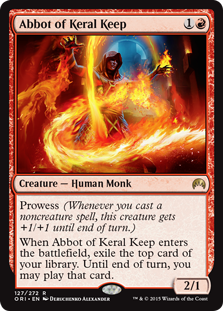 Abbot of Keral Keep  Prowess (Whenever you cast a noncreature spell, this creature gets +1/+1 until end of turn.)When Abbot of Keral Keep enters the battlefield, exile the top card of your library. Until end of turn, you may play that card.