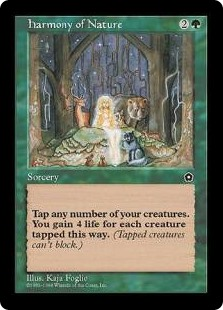 Harmony of Nature  Tap any number of untapped creatures you control. You gain 4 life for each creature tapped this way.