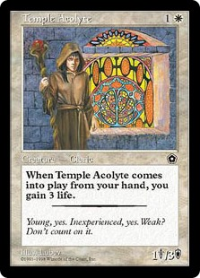 Temple Acolyte  When Temple Acolyte enters the battlefield, you gain 3 life.