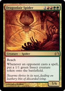 Dragonlair Spider  ReachWhenever an opponent casts a spell, create a 1/1 green Insect creature token.