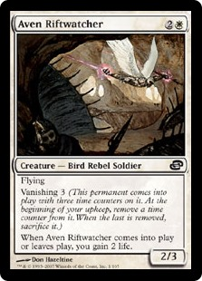 Aven Riftwatcher  FlyingVanishing 3 (This creature enters the battlefield with three time counters on it. At the beginning of your upkeep, remove a time counter from it. When the last is removed, sacrifice it.)When Aven Riftwatcher enters the battlefield or leaves the batt