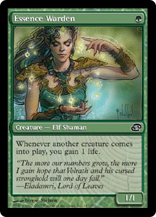Essence Warden  Whenever another creature enters the battlefield, you gain 1 life.