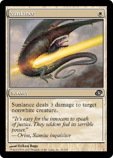 Sunlance  Sunlance deals 3 damage to target nonwhite creature.