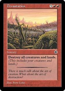 Devastation  Destroy all creatures and lands.