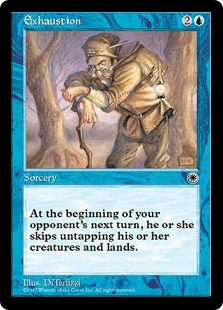 Exhaustion  Creatures and lands target opponent controls don't untap during their next untap step.