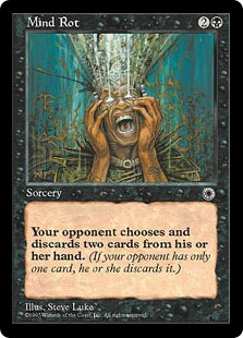 Mind Rot  Target player discards two cards.