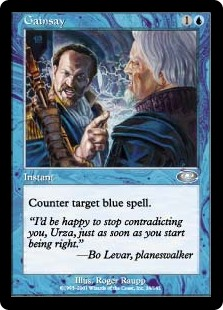 Gainsay  Counter target blue spell.
