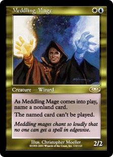 Meddling Mage  As Meddling Mage enters the battlefield, choose a nonland card name.Spells with the chosen name can't be cast.
