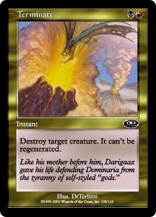 Terminate  Destroy target creature. It can't be regenerated.
