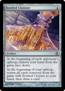 Bottled Cloister  At the beginning of each opponent's upkeep, exile all cards from your hand face down.At the beginning of your upkeep, return all cards you own exiled with Bottled Cloister to your hand, then draw a card.