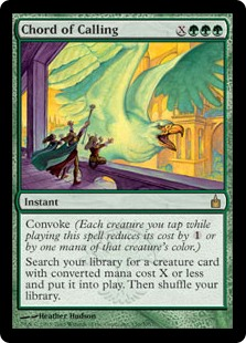 Chord of Calling  Convoke (Your creatures can help cast this spell. Each creature you tap while casting this spell pays for  or one mana of that creature's color.)Search your library for a creature card with converted mana cost X or less and put it onto the battlefield. Th