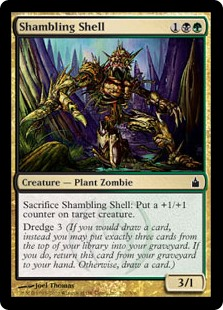Shambling Shell  Sacrifice Shambling Shell: Put a +1/+1 counter on target creature.Dredge 3 (If you would draw a card, instead you may put exactly three cards from the top of your library into your graveyard. If you do, return this card from your graveyard to your hand. O