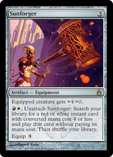 Sunforger  Equipped creature gets +4/+0., Unattach Sunforger: Search your library for a red or white instant card with converted mana cost 4 or less and cast that card without paying its mana cost. Then shuffle your library.Equip