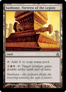 Sunhome, Fortress of the Legion  : Add ., : Target creature gains double strike until end of turn.