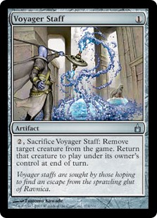 Voyager Staff  , Sacrifice Voyager Staff: Exile target creature. Return the exiled card to the battlefield under its owner's control at the beginning of the next end step.