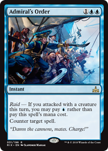 Admiral's Order  Raid — If you attacked with a creature this turn, you may pay  rather than pay this spell's mana cost.Counter target spell.
