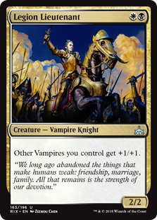 Legion Lieutenant  Other Vampires you control get +1/+1.