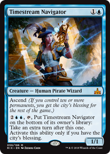 Timestream Navigator  Ascend (If you control ten or more permanents, you get the city's blessing for the rest of the game.), , Put Timestream Navigator on the bottom of its owner's library: Take an extra turn after this one. Activate this ability only if you have the city's bl