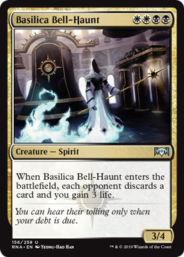 Basilica Bell-Haunt  When Basilica Bell-Haunt enters the battlefield, each opponent discards a card and you gain 3 life.