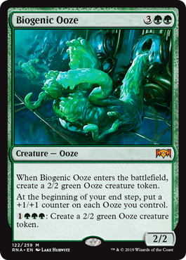 Biogenic Ooze  When Biogenic Ooze enters the battlefield, create a 2/2 green Ooze creature token.At the beginning of your end step, put a +1/+1 counter on each Ooze you control.: Create a 2/2 green Ooze creature token.