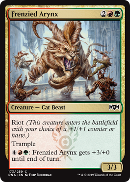 Frenzied Arynx  Riot (This creature enters the battlefield with your choice of a +1/+1 counter or haste.)Trample: Frenzied Arynx gets +3/+0 until end of turn.