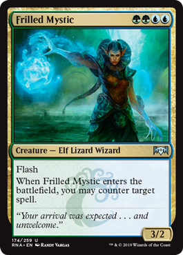 Frilled Mystic  FlashWhen Frilled Mystic enters the battlefield, you may counter target spell.
