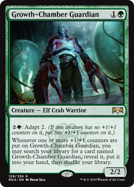 Growth-Chamber Guardian  : Adapt 2. (If this creature has no +1/+1 counters on it, put two +1/+1 counters on it.)Whenever one or more +1/+1 counters are put on Growth-Chamber Guardian, you may search your library for a card named Growth-Chamber Guardian, reveal it, put it into yo