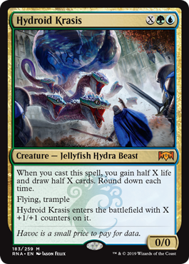 Hydroid Krasis  When you cast this spell, you gain half X life and draw half X cards. Round down each time.Flying, trampleHydroid Krasis enters the battlefield with X +1/+1 counters on it.