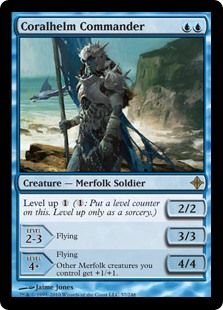 Coralhelm Commander  Level up  (: Put a level counter on this. Level up only as a sorcery.)LEVEL 2-33/3FlyingLEVEL 4+4/4FlyingOther Merfolk creatures you control get +1/+1.