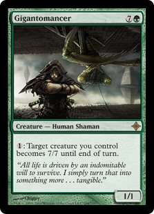 Gigantomancer  : Target creature you control has base power and toughness 7/7 until end of turn.