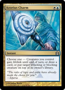 Azorius Charm  Choose one —• Creatures you control gain lifelink until end of turn.• Draw a card.• Put target attacking or blocking creature on top of its owner's library.