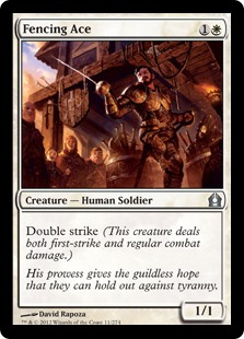 Fencing Ace  Double strike (This creature deals both first-strike and regular combat damage.)