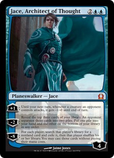 Jace, Architect of Thought  +1: Until your next turn, whenever a creature an opponent controls attacks, it gets -1/-0 until end of turn.?2: Reveal the top three cards of your library. An opponent separates those cards into two piles. Put one pile into your hand and the other on the