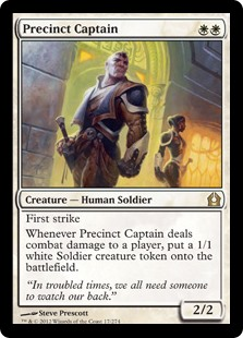 Precinct Captain  First strikeWhenever Precinct Captain deals combat damage to a player, create a 1/1 white Soldier creature token.