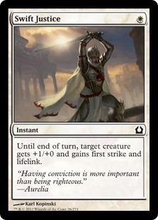 Swift Justice  Until end of turn, target creature gets +1/+0 and gains first strike and lifelink.