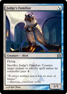 Judge's Familiar  FlyingSacrifice Judge's Familiar: Counter target instant or sorcery spell unless its controller pays .