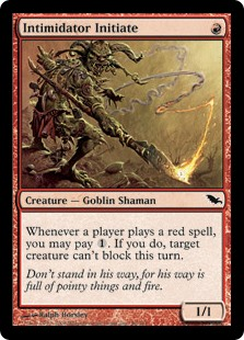 Intimidator Initiate  Whenever a player casts a red spell, you may pay . If you do, target creature can't block this turn.